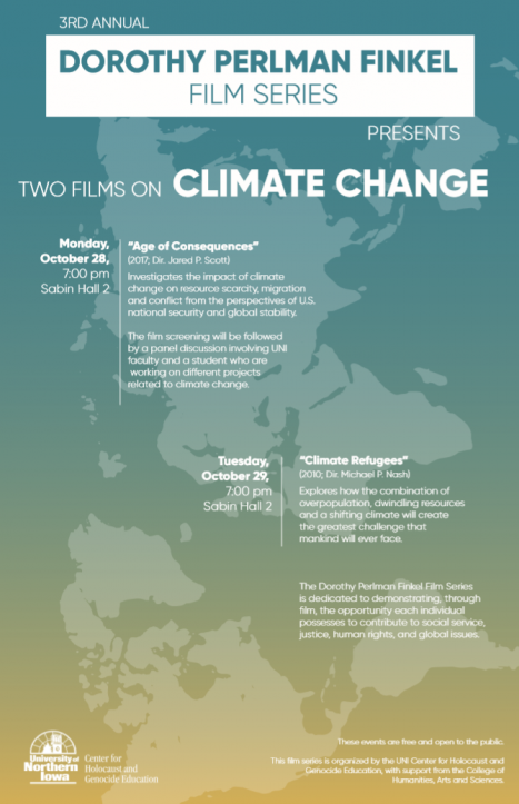 "3rd annual dorothy perlman finkel film series presents two films on climate change Monday, October 28 7:00 p.m. Sabin Hall 2 ""Age of Consequences"" and Tuesday October 29, 7:00 p.m. Sabin Hall 2 ""Climate Refugees"""
